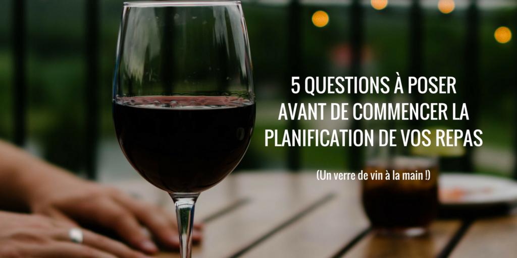 5 Questions A Poser Avant De Commencer La Planification De Vos Repas